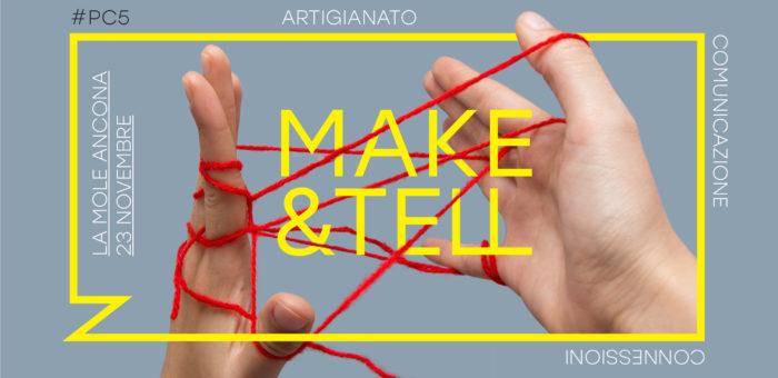 Make&Tell Artigianato, Comunicazione, Connessioni